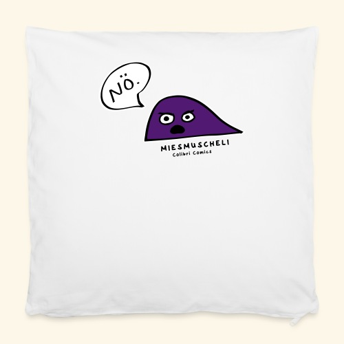 Miesmuscheli sagt NÖ! - Kissenbezug 40 x 40 cm