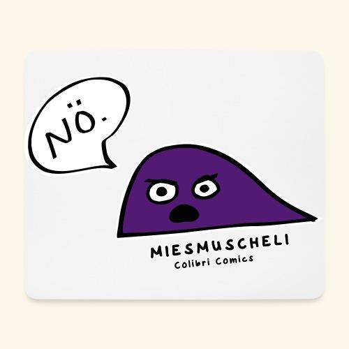 Miesmuscheli sagt NÖ! - Mousepad (Querformat)