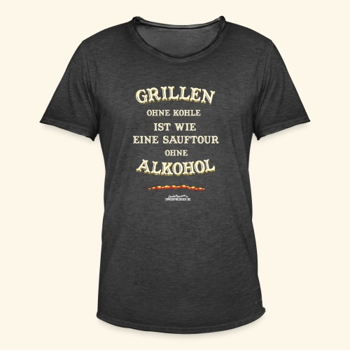 Grill T Shirt Spruch Grillen ohne Kohle ist wie eine Sauftour - Männer Vintage T-Shirt