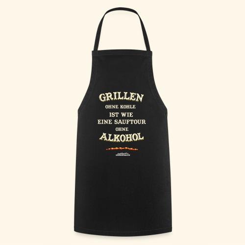 Grill T Shirt Spruch Grillen ohne Kohle ist wie eine Sauftour - Kochschürze