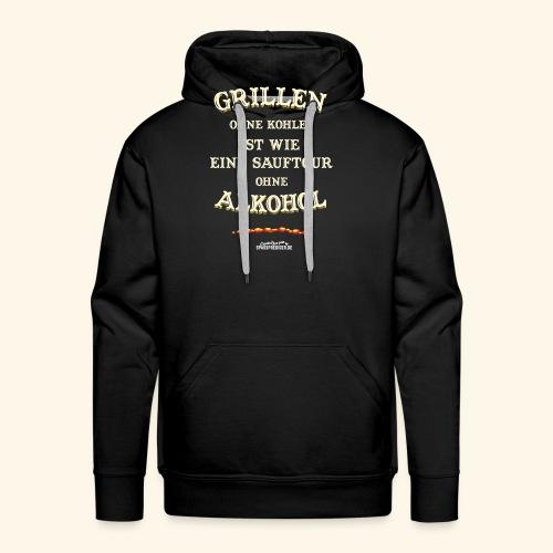 Grill T Shirt Spruch Grillen ohne Kohle ist wie eine Sauftour - Männer Premium Hoodie