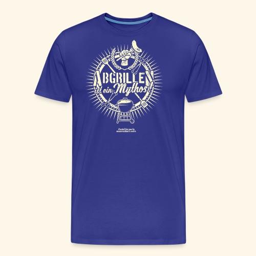 Grill T Shirt Abgrillen ist ein Mythos | Ganzjahresgriller - Männer Premium T-Shirt