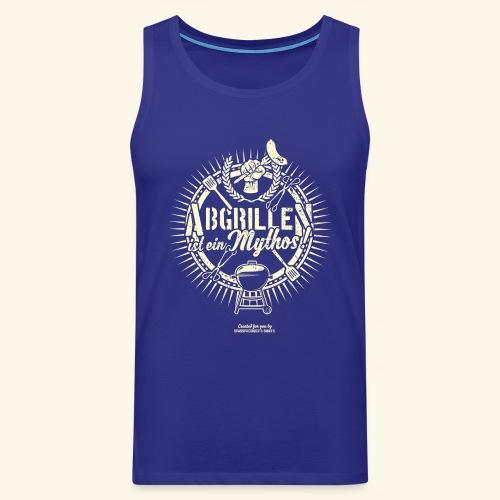 Grill T Shirt Abgrillen ist ein Mythos | Ganzjahresgriller - Männer Premium Tank Top