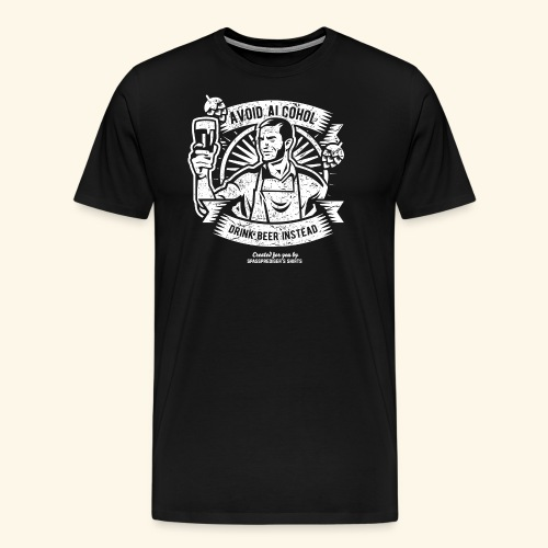 Bier T Shirt Avoid Alcohol Drink Beer Instead | witziger Spruch - Männer Premium T-Shirt