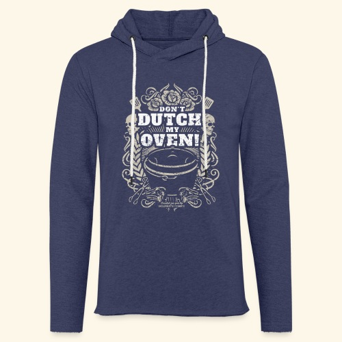 Dutch Oven T Shirt Dont Dutch My Oven! - Leichtes Kapuzensweatshirt Unisex