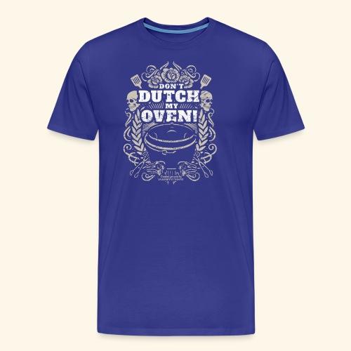 Dutch Oven T Shirt Dont Dutch My Oven! - Männer Premium T-Shirt