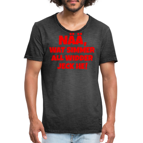 Nää, wat simmer all widder jeck he (Rot) Köln Kölner Karneval - Männer Vintage T-Shirt