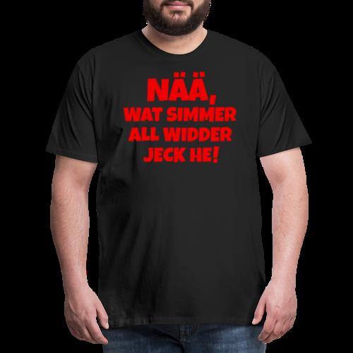 Nää, wat simmer all widder jeck he (Rot) Köln Kölner Karneval - Männer Premium T-Shirt