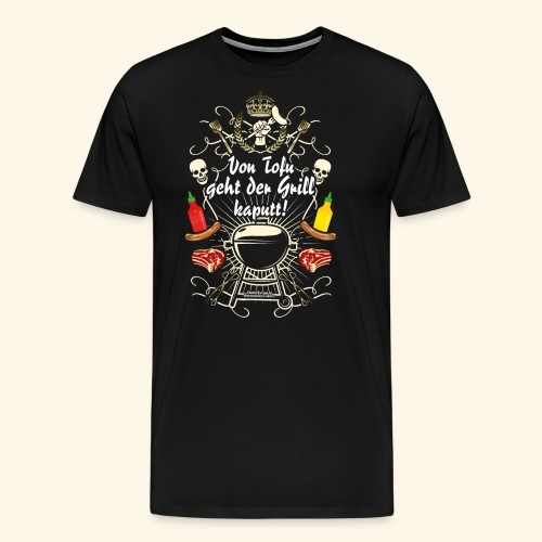 Grill T Shirt Spruch für Griller - Männer Premium T-Shirt