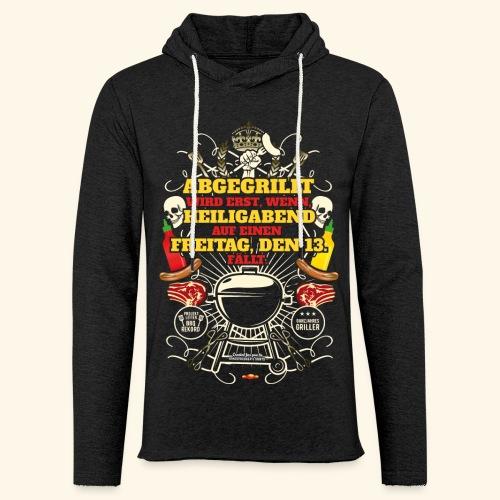 Grill T Shirt Spruch für Griller - Leichtes Kapuzensweatshirt Unisex