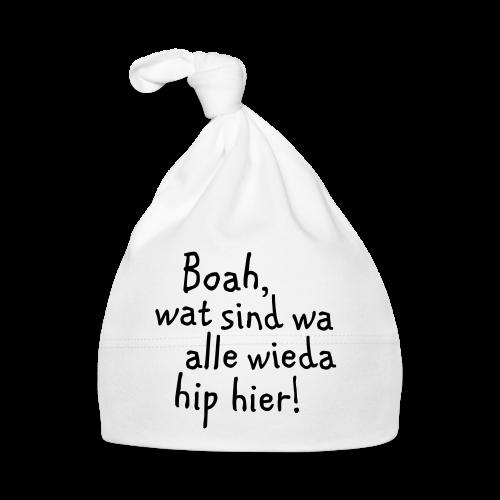 Boah, wat sind wa alle wieda hip hier (Schwarz) - Baby Mütze