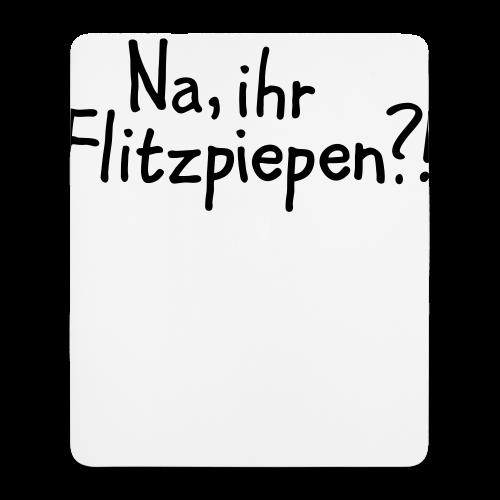 Na, ihr Flitzpiepen?! Witziger Berlin Spruch - Mousepad (Hochformat)