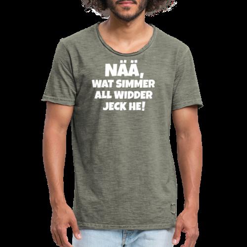 Nää, wat simmer all widder jeck he (Weiß) Köln Kölner Karneval - Männer Vintage T-Shirt