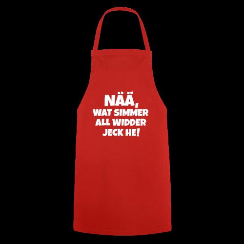 Nää, wat simmer all widder jeck he (Weiß) Köln Kölner Karneval - Kochschürze
