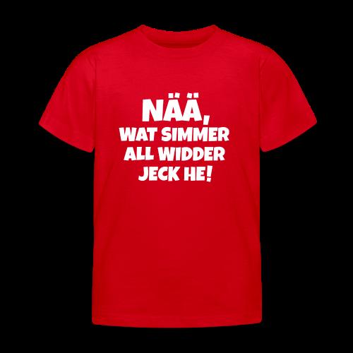 Nää, wat simmer all widder jeck he (Weiß) Köln Kölner Karneval - Kinder T-Shirt