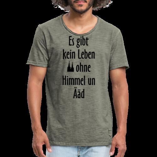 Kein Leben ohne Himmel un Ääd (Weiß) Köln Spruch - Kölsche Sprüche - Männer Vintage T-Shirt