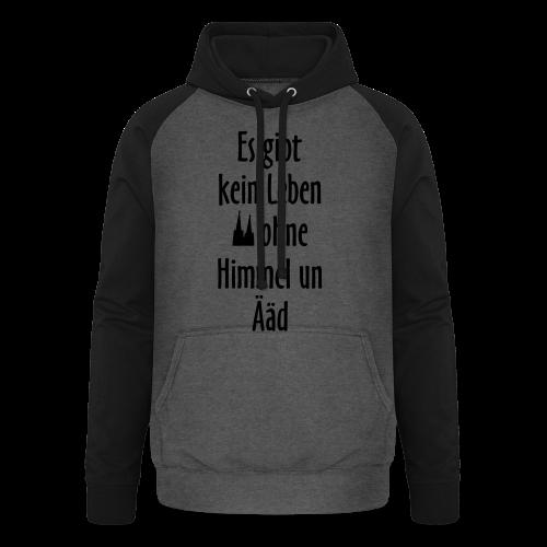 Kein Leben ohne Himmel un Ääd (Weiß) Köln Spruch - Kölsche Sprüche - Unisex Baseball Hoodie