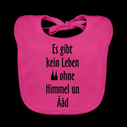 Kein Leben ohne Himmel un Ääd (Weiß) Köln Spruch - Kölsche Sprüche - Baby Bio-Lätzchen