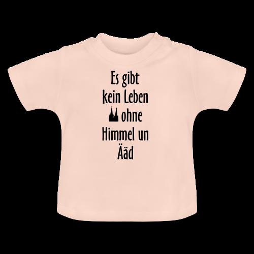 Kein Leben ohne Himmel un Ääd (Weiß) Köln Spruch - Kölsche Sprüche - Baby T-Shirt