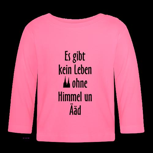 Kein Leben ohne Himmel un Ääd (Weiß) Köln Spruch - Kölsche Sprüche - Baby Langarmshirt