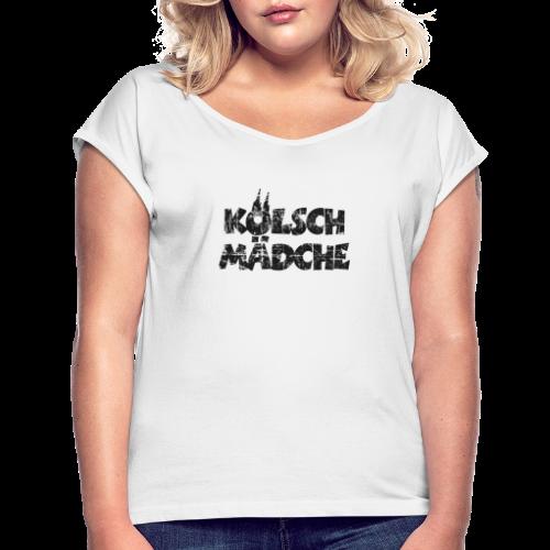 Kölsch Mädche (Vintage Schwarz) Mädchen und Frauen aus Köln - Frauen T-Shirt mit gerollten Ärmeln