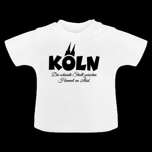Köln, die schönste Stadt zwischen Himmel un Ääd (Schwarz) - Baby T-Shirt