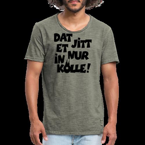 Dat jitt et nur in Kölle - Das gibt es nur in Köln! - Männer Vintage T-Shirt