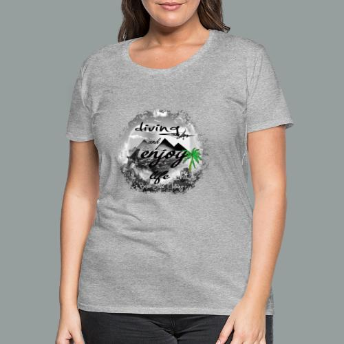 diving and enjoy life - Frauen Premium T-Shirt