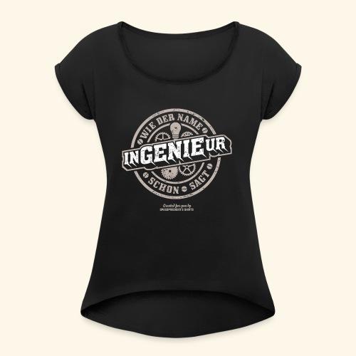Ingenieur T Shirt Genie   Geschenkidee - Frauen T-Shirt mit gerollten Ärmeln