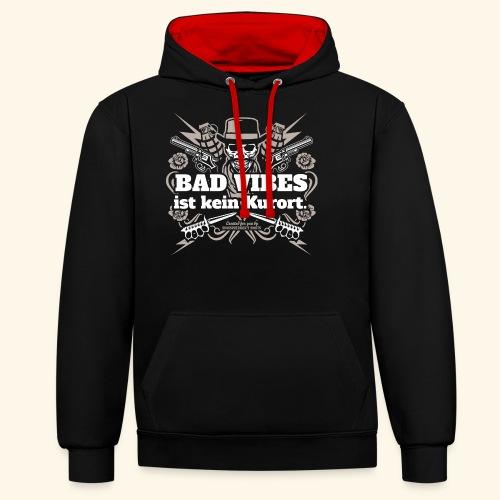 Sprüche T Shirt Bad Vibes ist kein Kurort - Kontrast-Hoodie