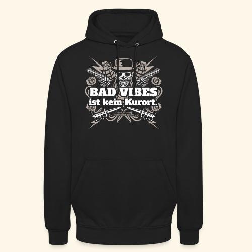 Sprüche T Shirt Bad Vibes ist kein Kurort - Unisex Hoodie