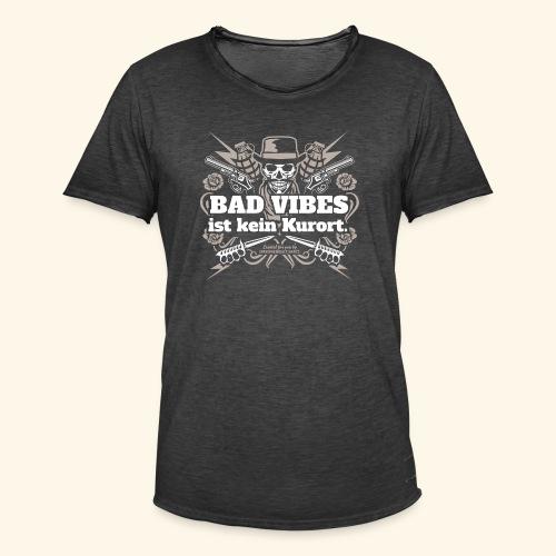 Sprüche T Shirt Bad Vibes ist kein Kurort - Männer Vintage T-Shirt