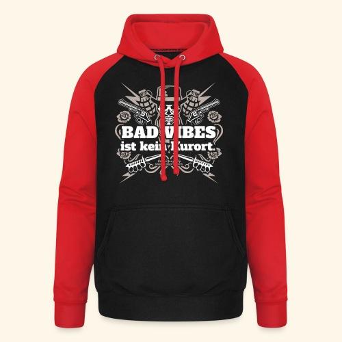 Sprüche T Shirt Bad Vibes ist kein Kurort - Unisex Baseball Hoodie