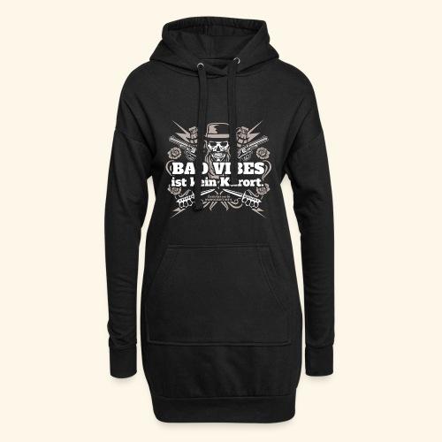 Sprüche T Shirt Bad Vibes ist kein Kurort - Hoodie-Kleid