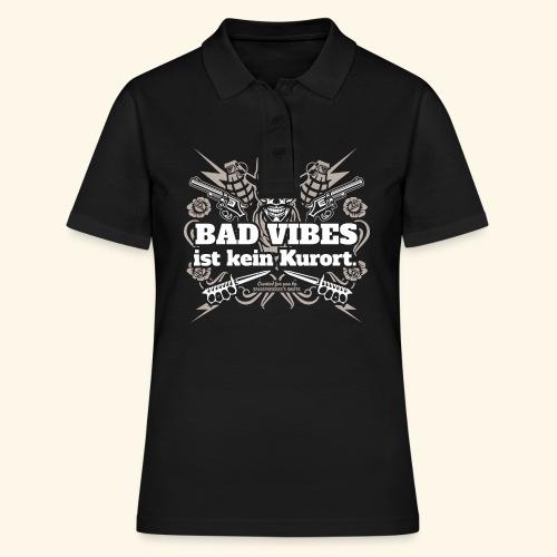 Sprüche T Shirt Bad Vibes ist kein Kurort - Frauen Polo Shirt