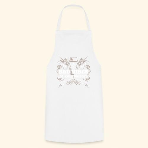 Sprüche T Shirt Bad Vibes ist kein Kurort - Kochschürze