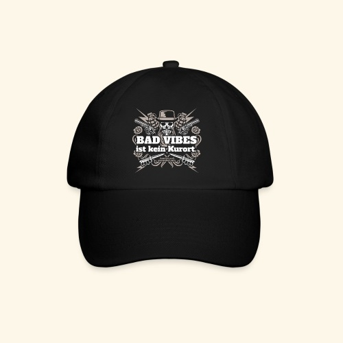 Sprüche T Shirt Bad Vibes ist kein Kurort - Baseballkappe