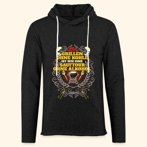 Grill T Shirt Grillen ohne Kohle - Leichtes Kapuzensweatshirt Unisex