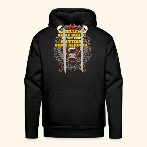 Grill T Shirt Grillen ohne Kohle - Männer Premium Hoodie