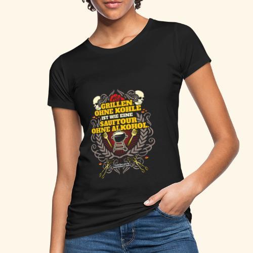 Grill T Shirt Grillen ohne Kohle - Frauen Bio-T-Shirt