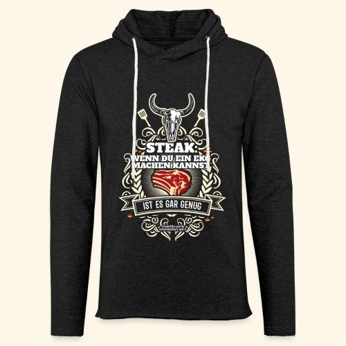 Grill T Shirt Steak | witziger Spruch - Leichtes Kapuzensweatshirt Unisex