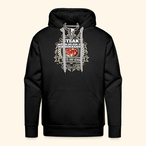 Grill T Shirt Steak | witziger Spruch - Männer Premium Hoodie