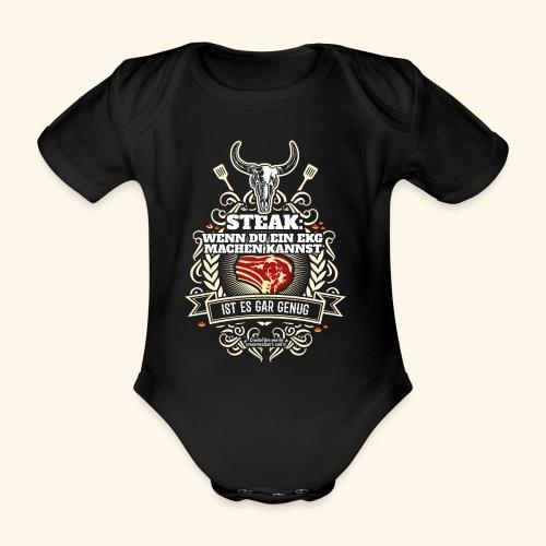 Grill T Shirt Steak | witziger Spruch - Baby Bio-Kurzarm-Body
