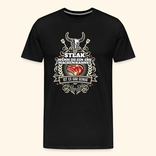 Grill T Shirt Steak | witziger Spruch - Männer Premium T-Shirt