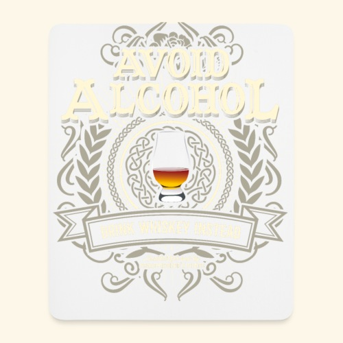 Whiskey T Shirt Avoid Alcohol - Mousepad (Hochformat)
