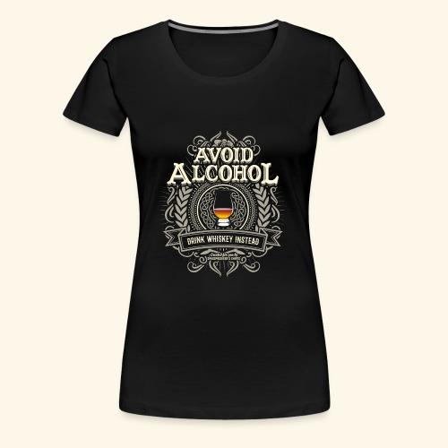 Whiskey T Shirt Avoid Alcohol - Frauen Premium T-Shirt