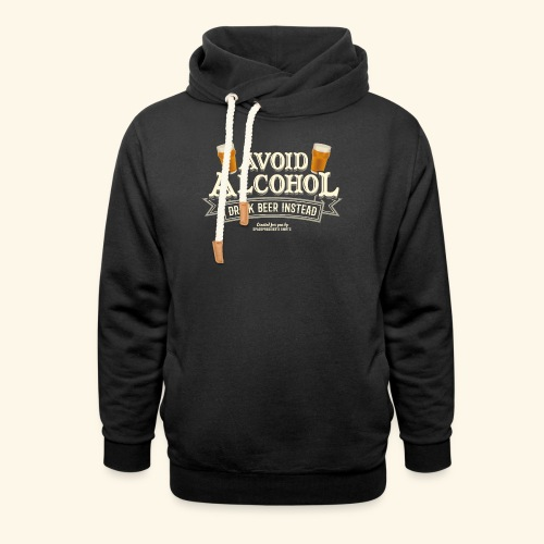Bier T Shirt Spruch Avoid Alcohol Drink Beer  - Schalkragen Hoodie