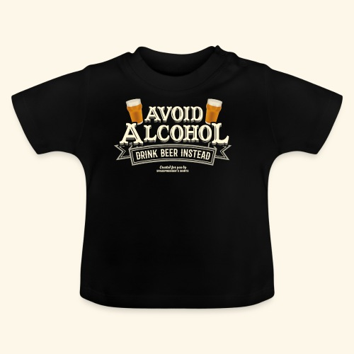 Bier T Shirt Spruch Avoid Alcohol Drink Beer  - Baby T-Shirt