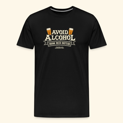 Bier T Shirt Spruch Avoid Alcohol Drink Beer  - Männer Premium T-Shirt