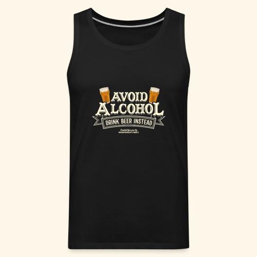 Bier T Shirt Spruch Avoid Alcohol Drink Beer  - Männer Premium Tank Top